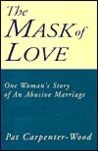 The Mask of Love: One Woman's Story of an Abusive Marriage