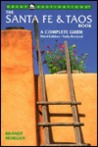 The Santa Fe & Taos Book: A Complete Guide, Third Edition