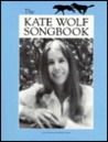 The Kate Wolf Songbook