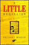 A Little Rebellion by Bridget Moran