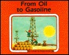From Oil to Gasoline
