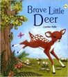 Brave Little Deer