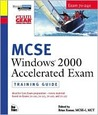 MCSE Training Guide (70-240): Windows 2000 Accelerated Exam (Mcse Training Guide)