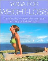 Yoga for Weight-loss by Celia Hawe