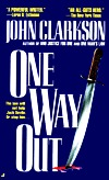 One Way Out by John Clarkson