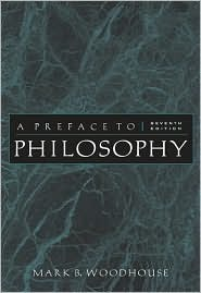 A Preface to Philosophy by Mark B. Woodhouse