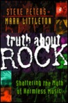 Truth about Rock: Shattering the Myth of Harmless Music