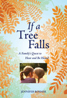 If a Tree Falls: A Family's Quest to Hear and Be Heard