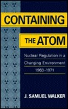 Containing the Atom: Nuclear Regulation in a Changing Environment, 1963-1971