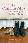 Love in Condition Yellow: A Memoir of an Unlikely Marriage