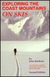 Exploring the Coast Mountains on Skis: A Guidebook to Mountain Ski Touring in Southwestern British Columbia