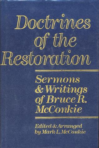 Doctrines of the Restoration: Sermons & Writings of Bruce R. McConkie