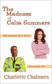 The Madness of Celia Summers by Charlotte Chalmers