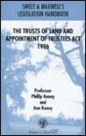 Trusts of Land and Appointment of Trustees Act, 1996 (Sweet & Maxwell Legislation Handbooks)