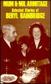 Mum and Mr. Armitage: Selected Stories of Beryl Bainbridge