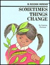 Sometimes Things Change by Patricia Eastman