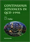 Proceedings of the Conference on Continuous Advances in Qcd 1998: Theoretical Physics Institute University of Minnesota, Minneapolis, USA 16-19 April 1998