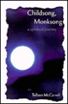 Childsong, Monksong: A Spiritual Journey
