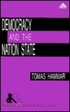 Democracy and the Nation State: Aliens, Denizens, and Citizens in a World of International Migration