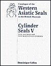 Cylinder Seals V: Neo-Assyrian and Neo-Babylonian Periods (Catalogue of the Western Asiatic Seals in the British Museum)