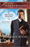 The Maverick Preacher  (Steeple Hill Love Inspired Historical #25)