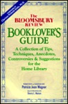 Bloomsbury Review Booklover's Guide: A Collection of Tips, Techniques, Anecdotes, Controversies & Suggestions for the Home Library