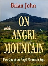 On Angel Mountain by Brian John