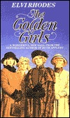 Golden Girls by Elvi Rhodes