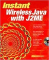 Instant Wireless Java with J2me [With CD-ROM]