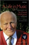 A Life in Music: Conversations with Sir David Willcocks and Friends [With CD]