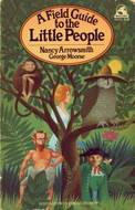 A Field Guide to the Little People by Nancy Arrowsmith