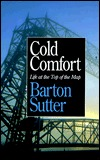 Cold Comfort by Barton Sutter