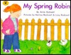 My Spring Robin by Anne F. Rockwell