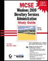 MCSE Windows 2000 Directory Services Administration Study Guide [With 1]