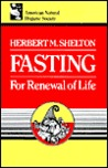 Fasting for Renewal of Life by Herbert M. Shelton
