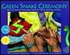 Green Snake Ceremony [With Green Snake Bookmark] by Sherrin Watkins