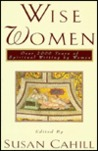 Wise Women: Over Two Thousand Years of Spiritual Writing by Women