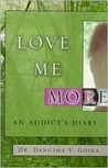 Love Me More: An Addict's Diary