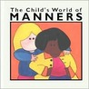 The Child's World of Manners