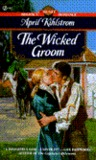 The Wicked Groom (The Westcotts, #1)