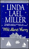Wild about Harry by Linda Lael Miller