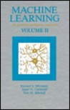 Machine Learning: An Artificial Intelligence Approach, Volume II