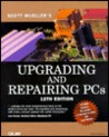 Upgrading and Repairing PCs [With CDROM]