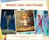 Disney Lost and Found: Exploring the Hidden Artwork from Never-Produced Animation