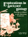 Explorations in Backyard Biology: Drawing on Nature in the Classroom, Grades 4-6
