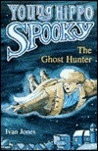 The Ghost Hunter (Young Hippo Spooky)