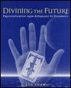 Divining the Future by Eva Shaw
