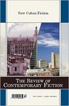 The Review of Contemporary Fiction: Fall 2006: New Cuban Fiction