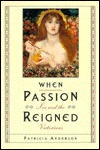 When Passion Reigned by Patricia Anderson