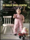 A Child Goes Forth: A Curriculum Guide for Preschool Children